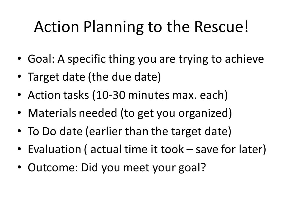 Action Planning to the Rescue.