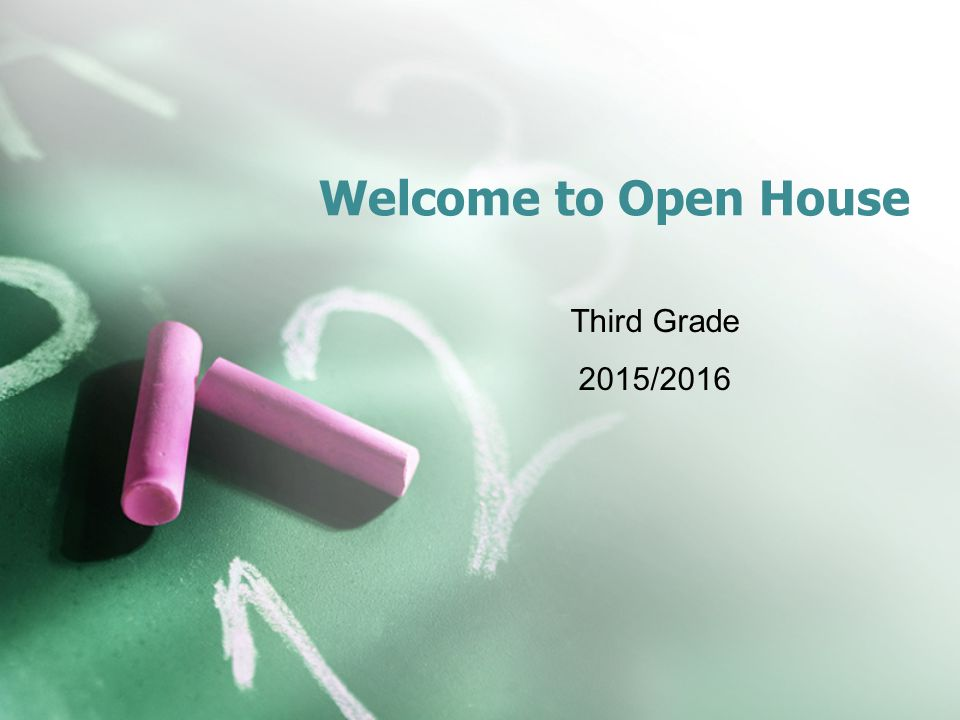 Welcome to Open House Third Grade 2015/2016