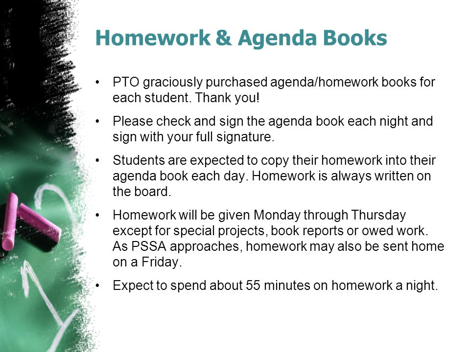 Homework & Agenda Books PTO graciously purchased agenda/homework books for each student.