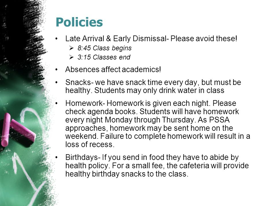 Policies Late Arrival & Early Dismissal- Please avoid these.