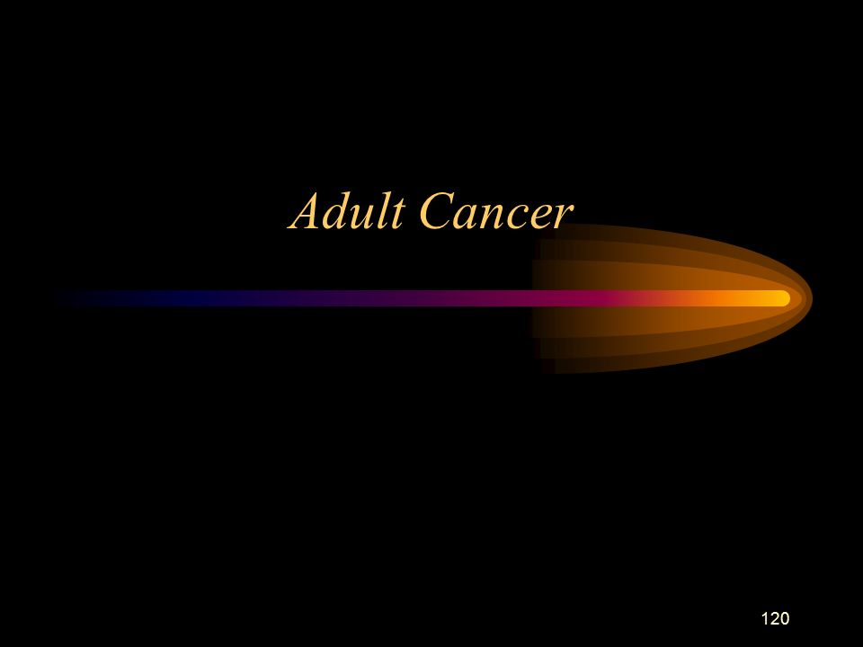 120 Adult Cancer