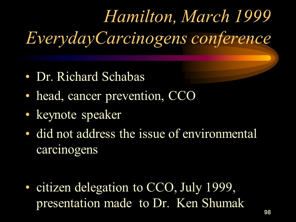 98 Hamilton, March 1999 EverydayCarcinogens conference Dr.