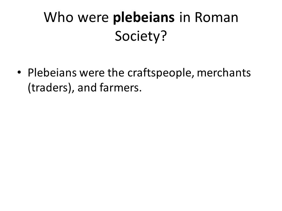 Who were plebeians in Roman Society.