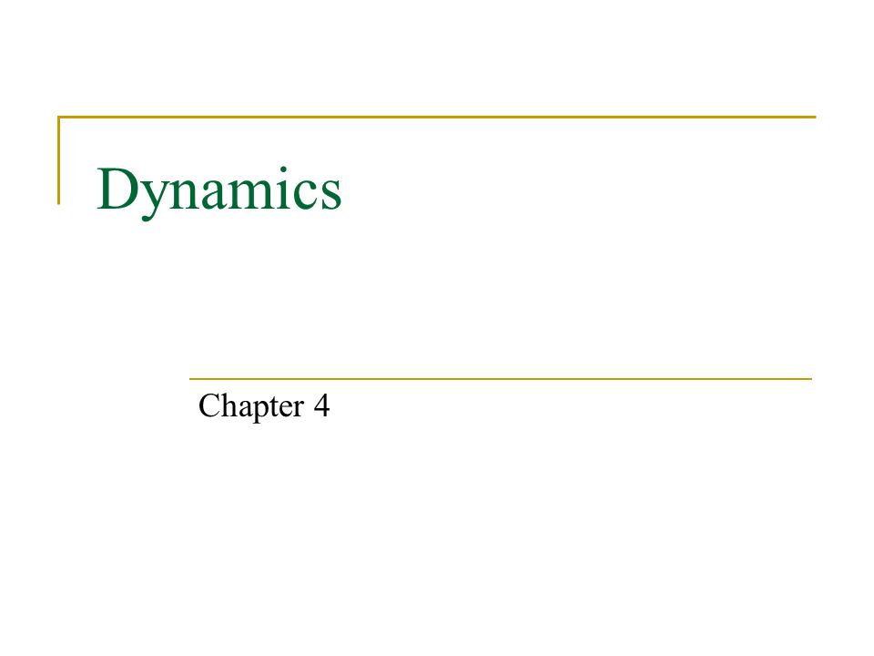 Dynamics Chapter 4