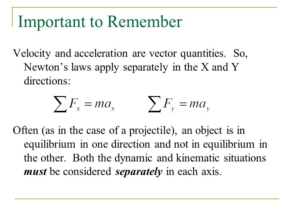 Important to Remember Velocity and acceleration are vector quantities.