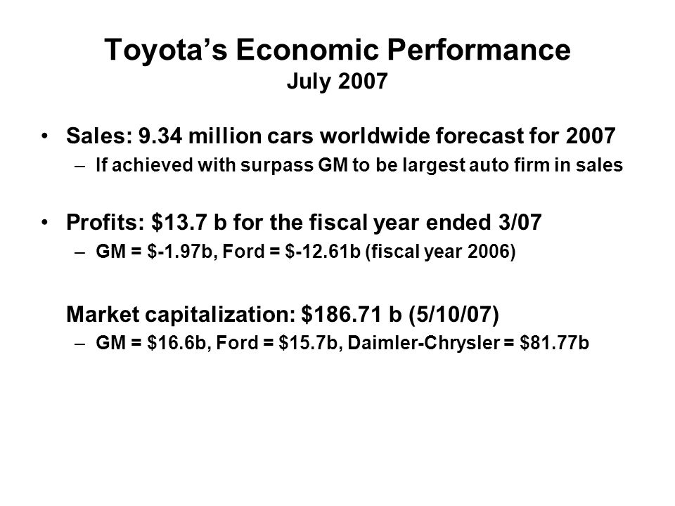 Toyota\'s Economic Performance July 2007 Sales: 9.34 million cars ...
