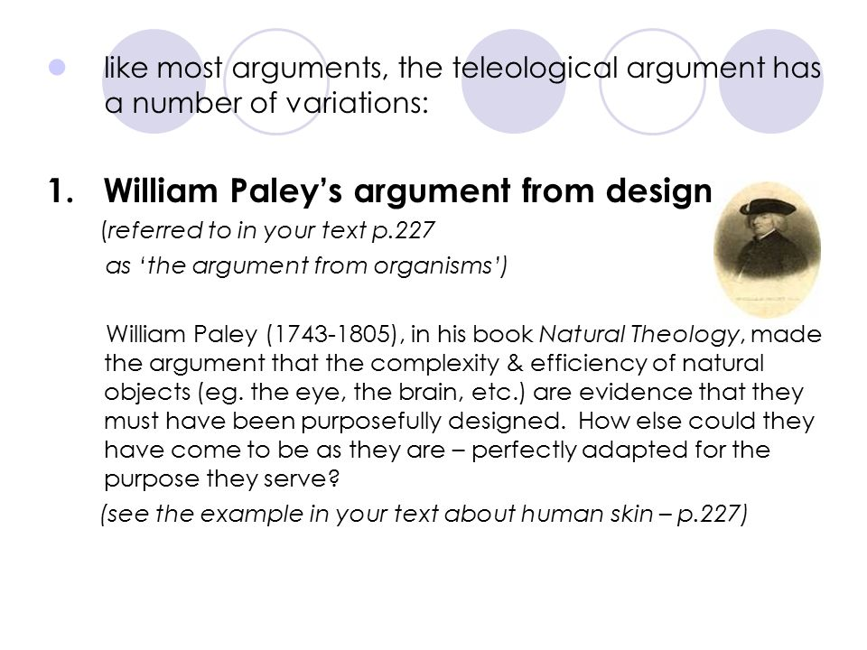 an analysis of the teleological argument as a type of the argument from design Design-type arguments are the selection effect prevents any confirmation of design sober's analysis is god and design: the teleological argument and.