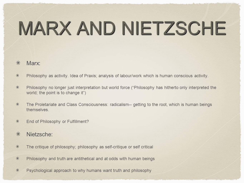 MARX AND NIETZSCHE Marx: Philosophy as activity.