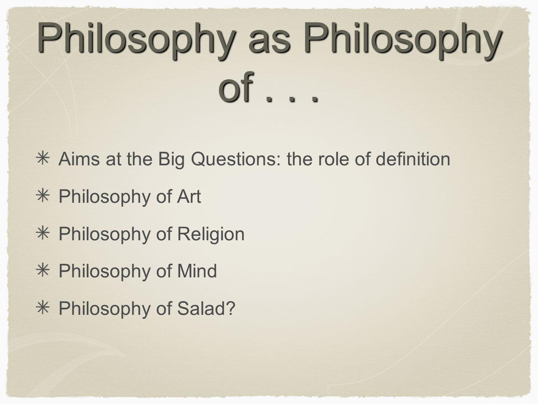 Philosophy as Philosophy of...