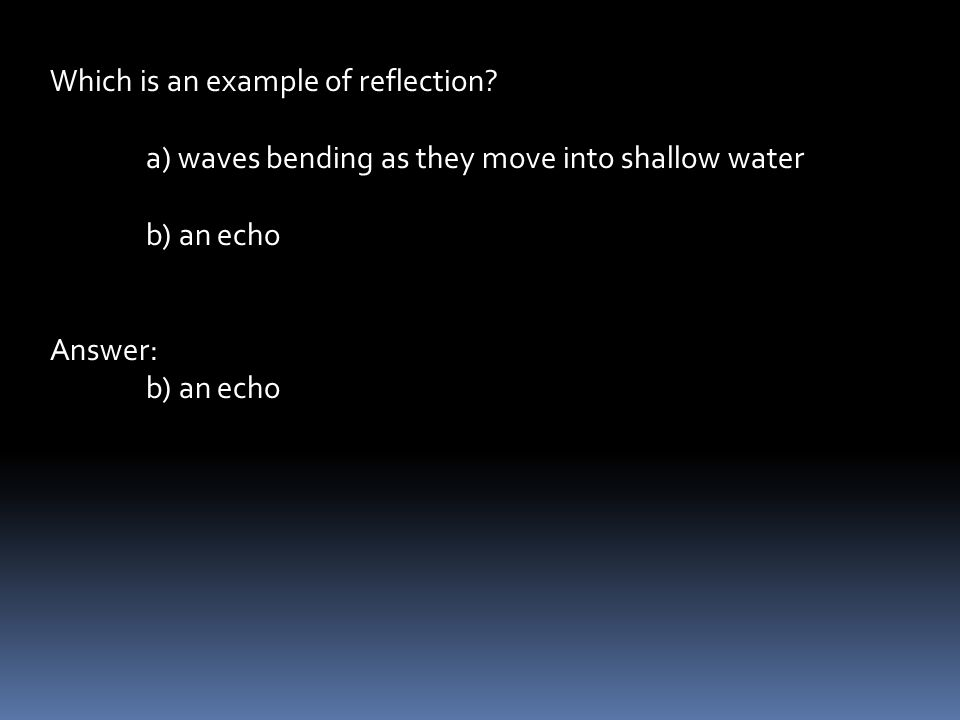 Which is an example of reflection.