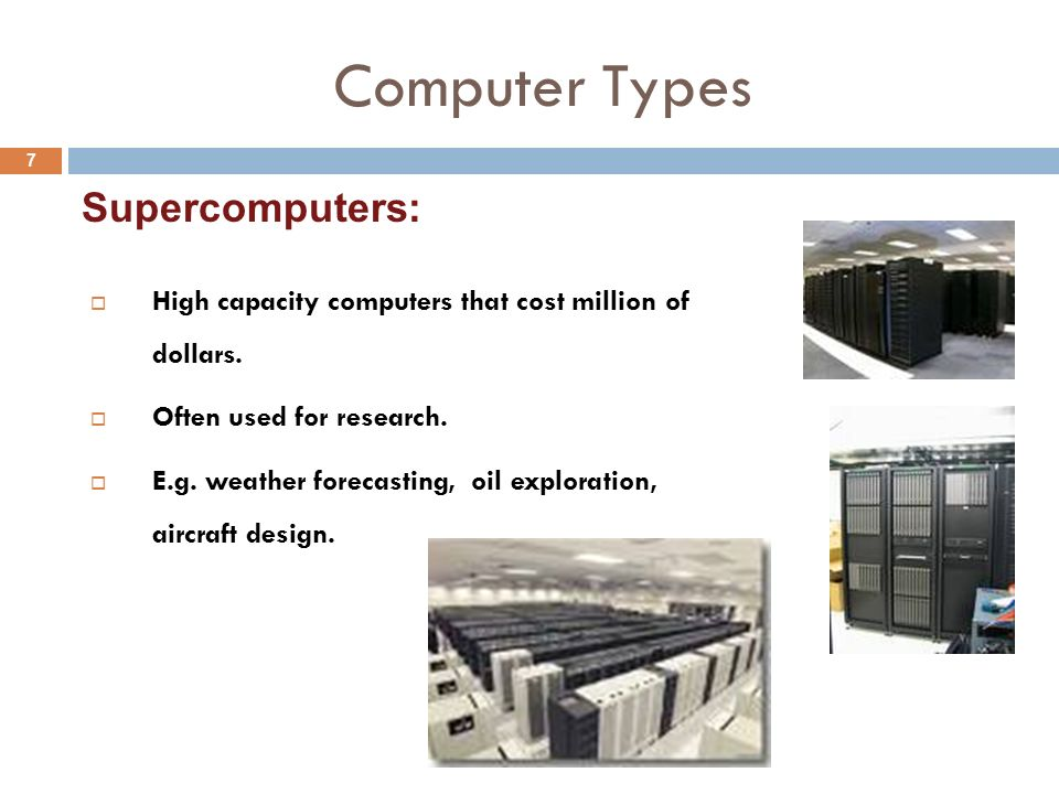 Computer Types 7  High capacity computers that cost million of dollars.