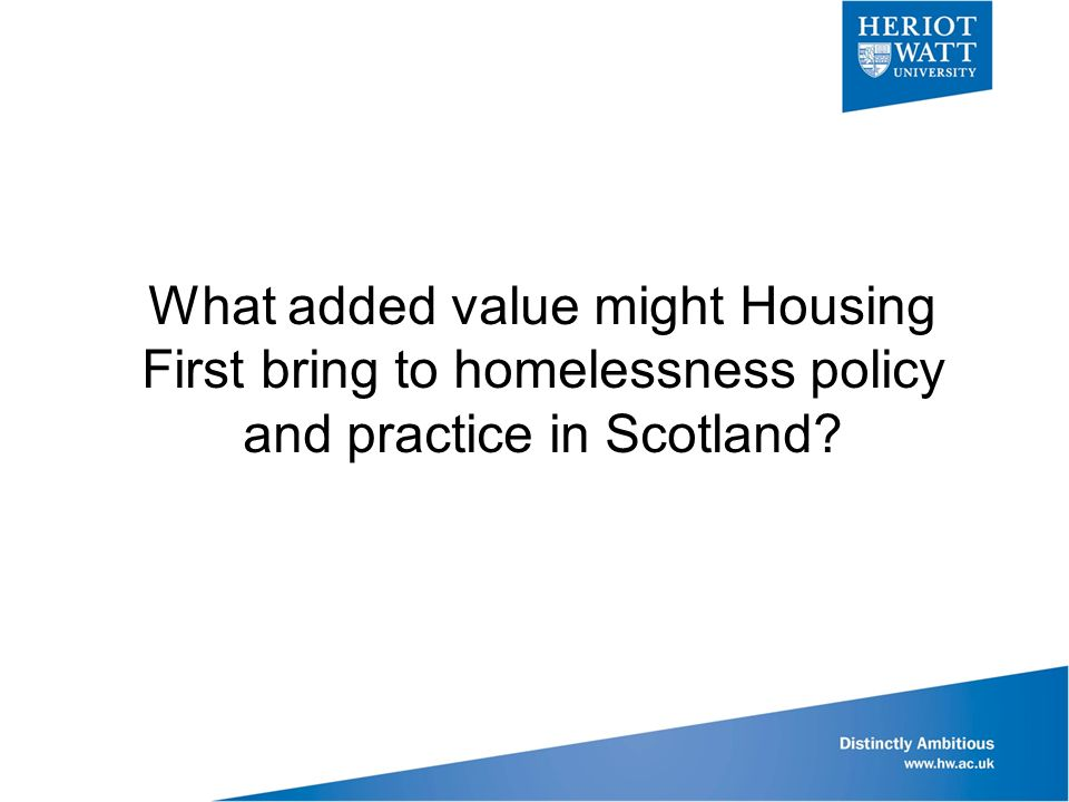 What added value might Housing First bring to homelessness policy and practice in Scotland