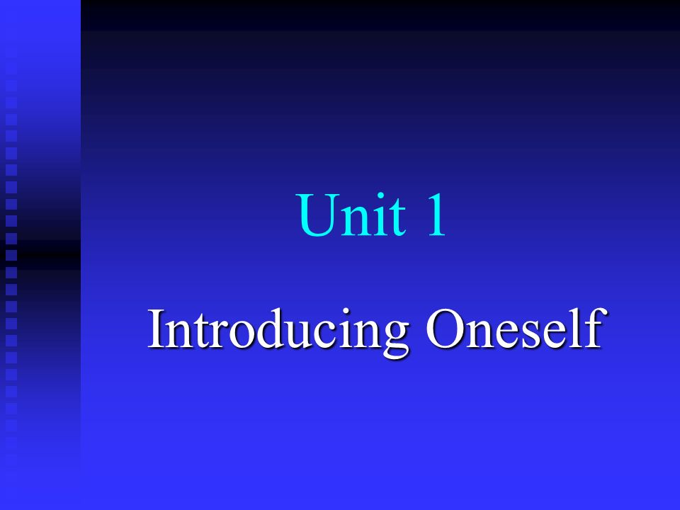 Unit 1 Introducing Oneself
