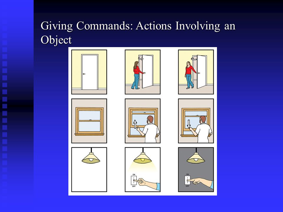 Giving Commands: Actions Involving an Object