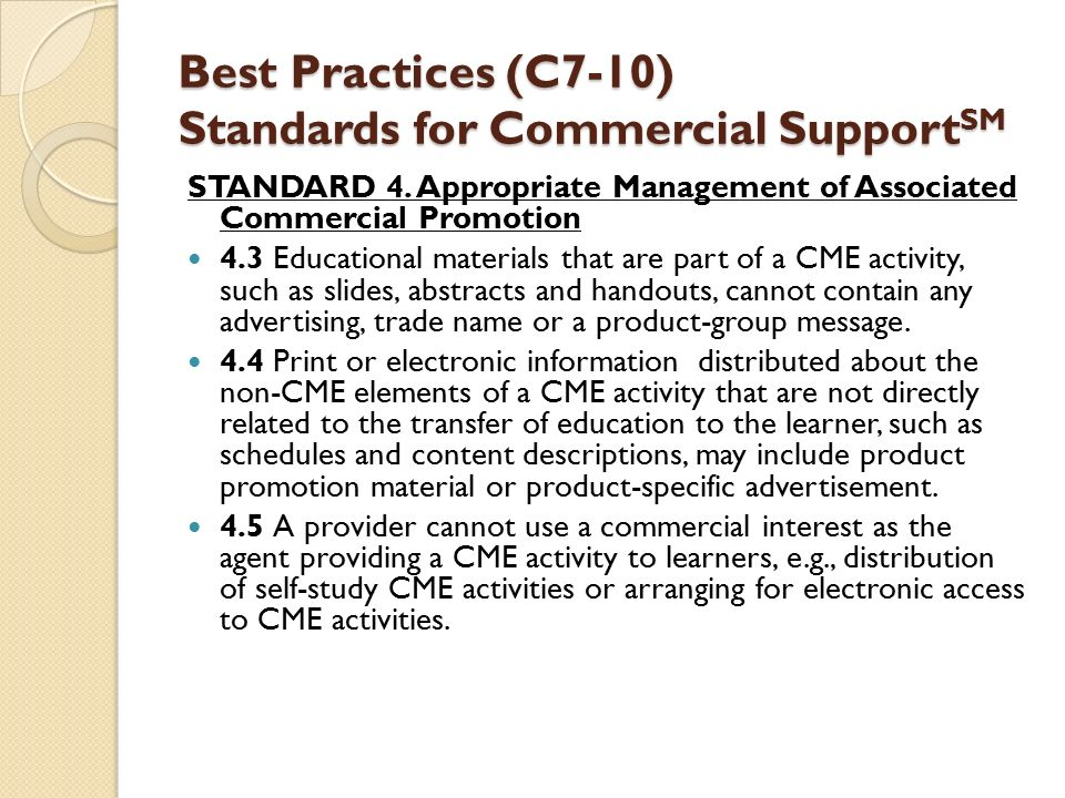 Best Practices (C7-10) Standards for Commercial Support SM STANDARD 4.