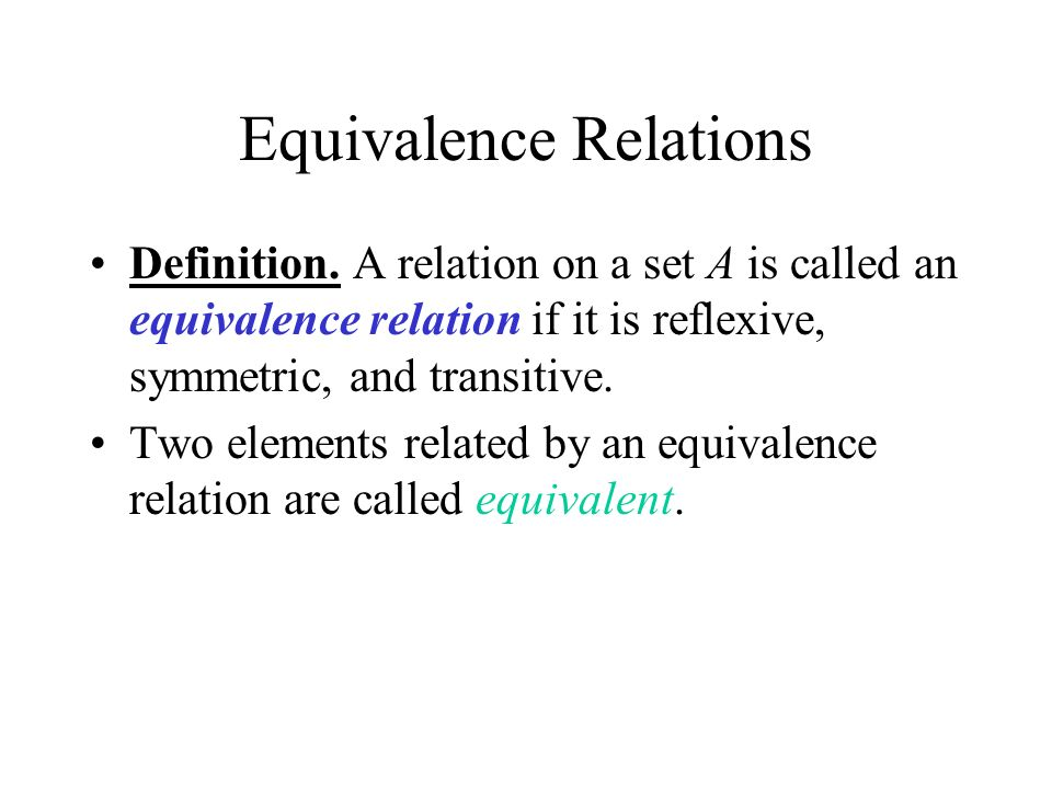 4 Equivalence Relations Definition.