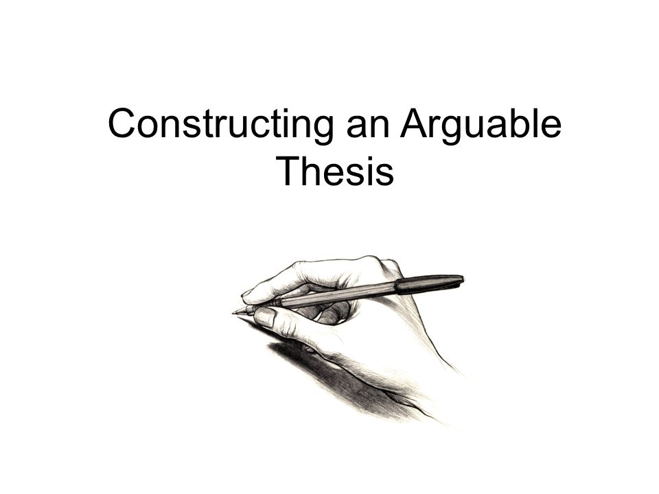 Constructing A Thesis