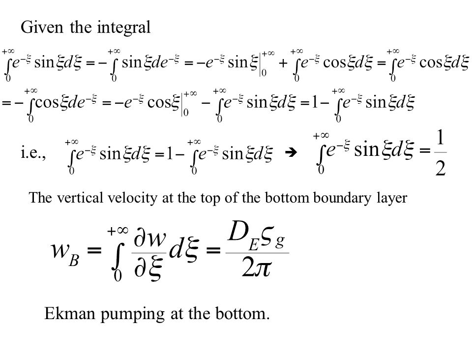 Given the integral i.e.,  The vertical velocity at the top of the bottom boundary layer Ekman pumping at the bottom.
