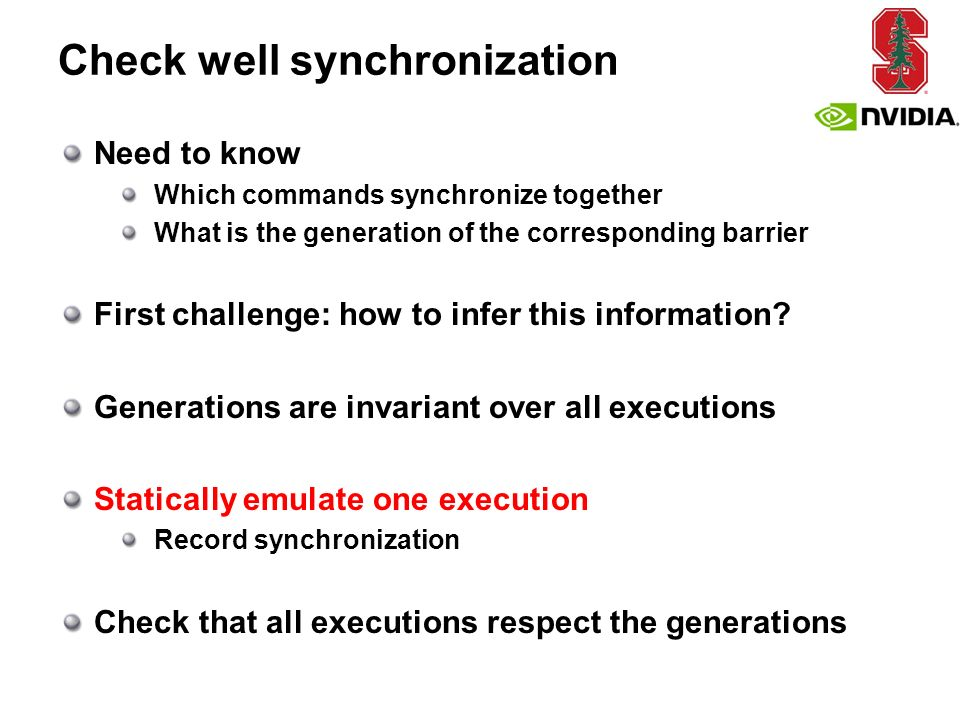 Check well synchronization Need to know Which commands synchronize together What is the generation of the corresponding barrier First challenge: how to infer this information.