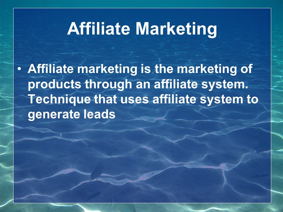 Affiliate Marketing Affiliate marketing is the marketing of products through an affiliate system.