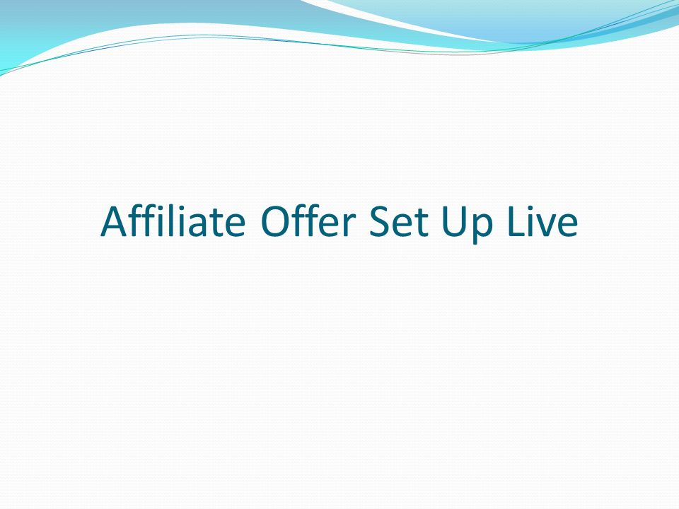 Affiliate Offer Set Up Live