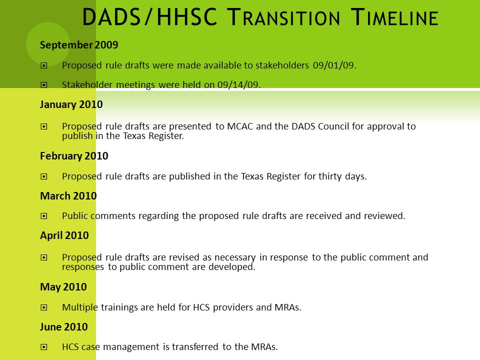 DADS/HHSC T RANSITION T IMELINE September 2009  Proposed rule drafts were made available to stakeholders 09/01/09.