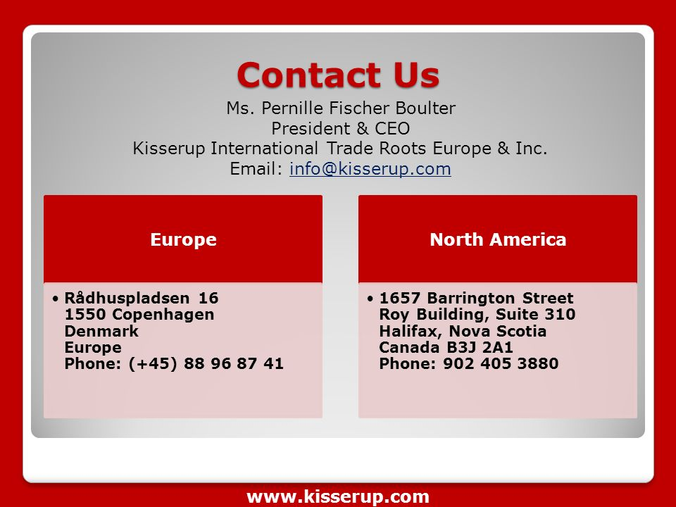 Contact Us Europe Rådhuspladsen Copenhagen Denmark Europe Phone: (+45) North America 1657 Barrington Street Roy Building, Suite 310 Halifax, Nova Scotia Canada B3J 2A1 Phone: Ms.