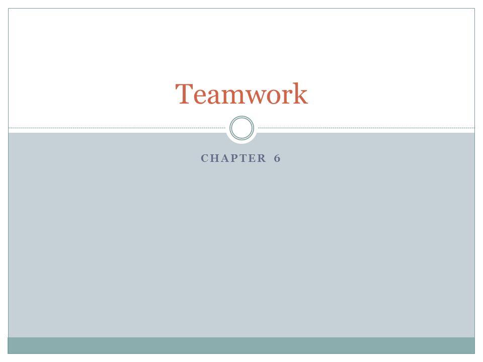 CHAPTER 6 Teamwork
