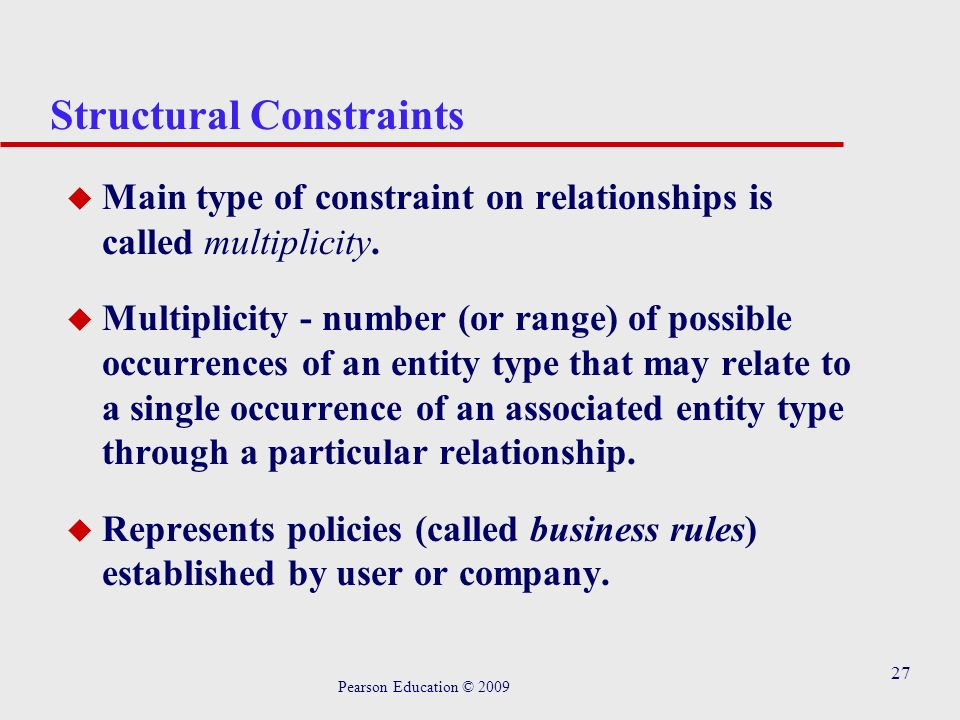 27 Structural Constraints u Main type of constraint on relationships is called multiplicity.