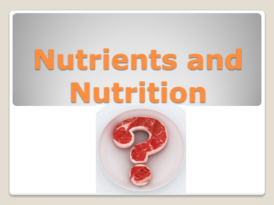Nutrients and Nutrition
