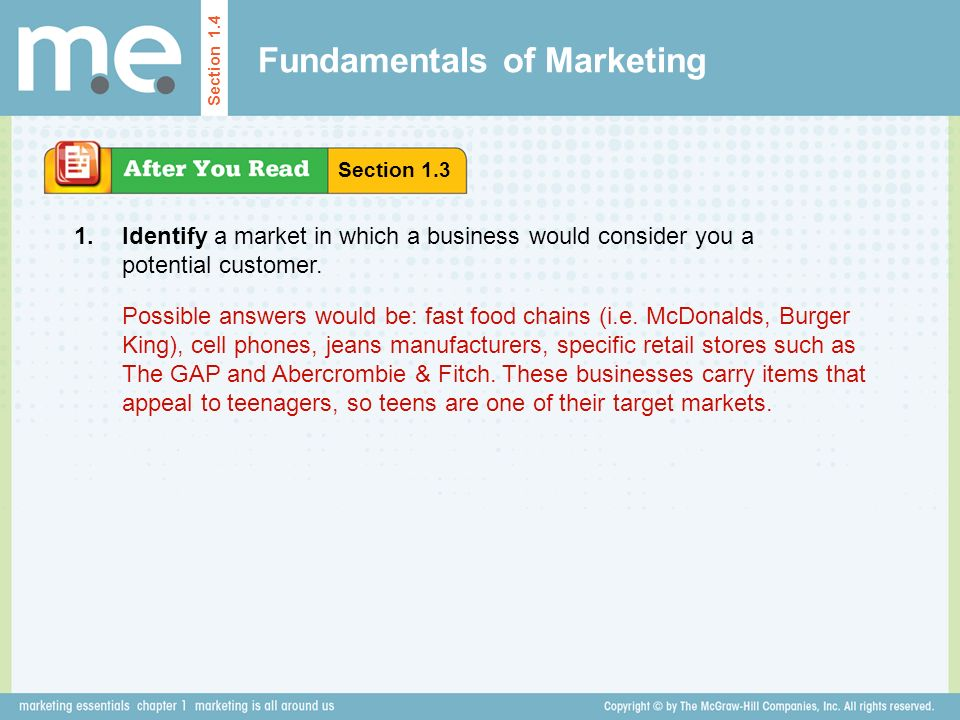 Fundamentals of Marketing Section 1.4 Identify a market in which a business would consider you a potential customer.