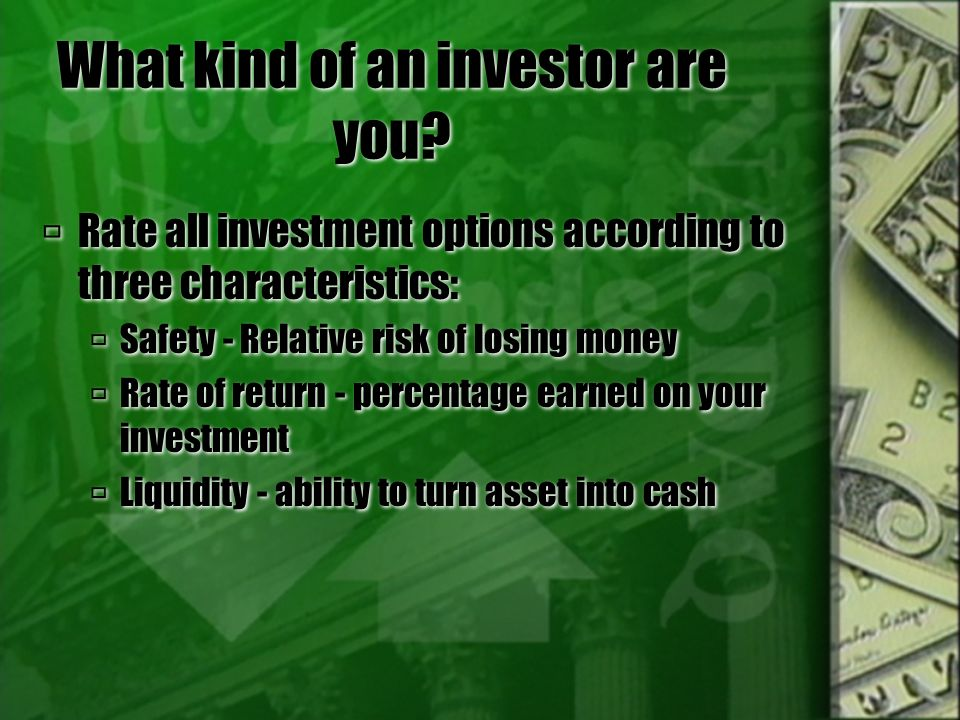 What kind of an investor are you.