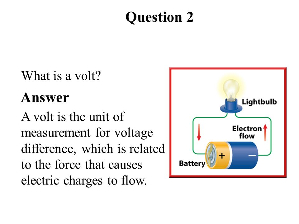 Answer A volt is the unit of measurement for voltage difference, which is related to the force that causes electric charges to flow.