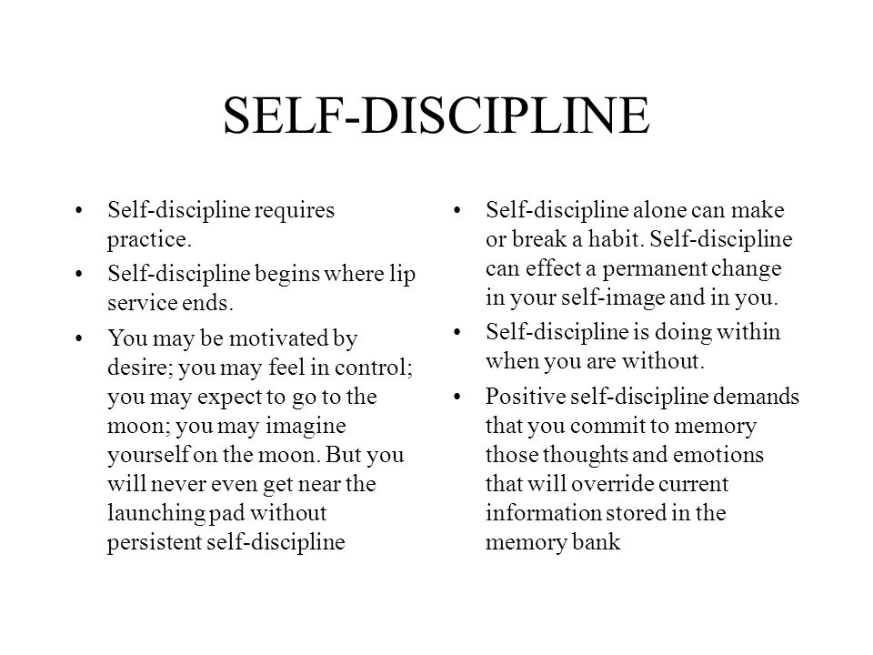 self-discipline essay Demonstrate self-discipline through relevant activities m2 - perform relevant activities with a high standard of self-discipline d2 - evaluate personal levels of self-discipline for entry to the uniformed public services i personally believe that i as an individual posses many skills and qualities that demonstrate my self-discipline.