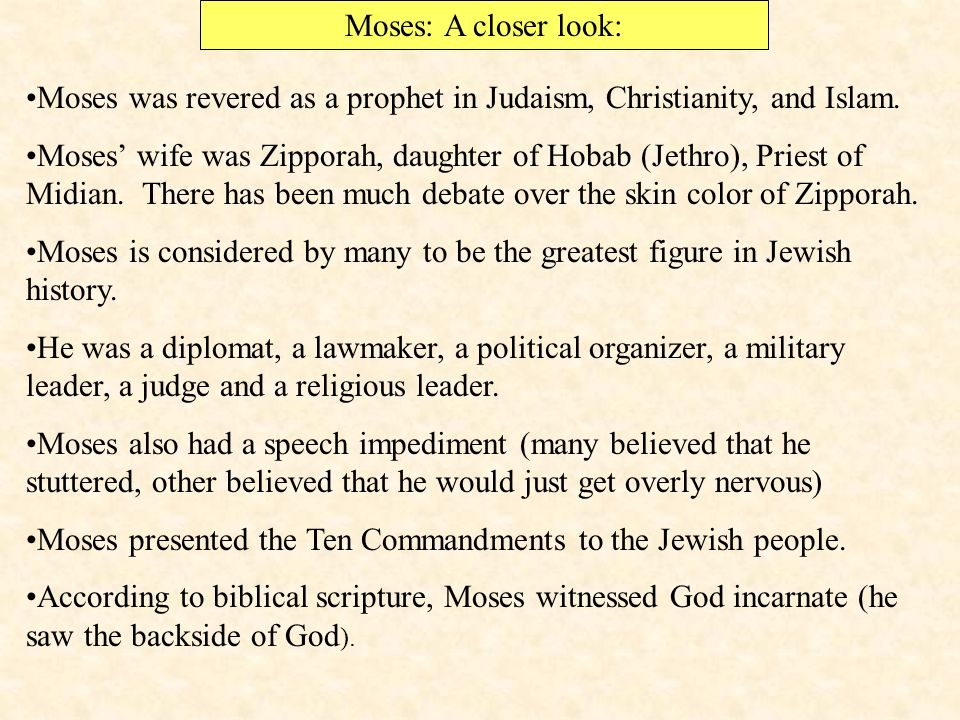 Moses: A closer look: Moses was revered as a prophet in Judaism, Christianity, and Islam.