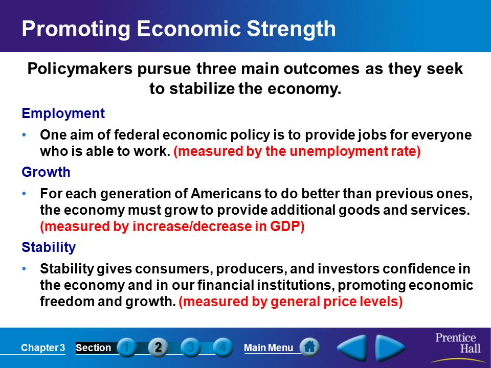 Chapter 3SectionMain Menu Policymakers pursue three main outcomes as they seek to stabilize the economy.