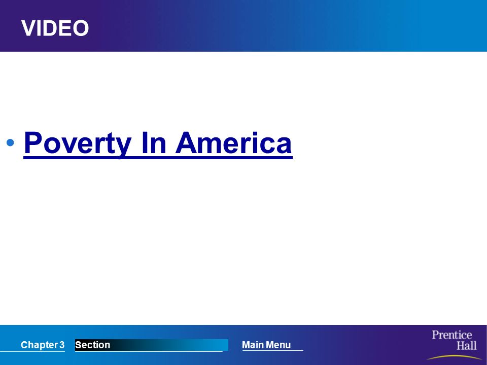 Chapter 3SectionMain Menu VIDEO Poverty In America