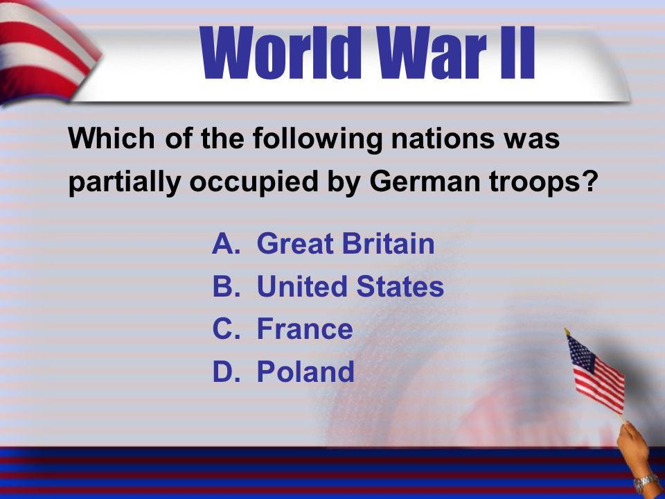 World War II Which of the following nations was partially occupied by German troops.