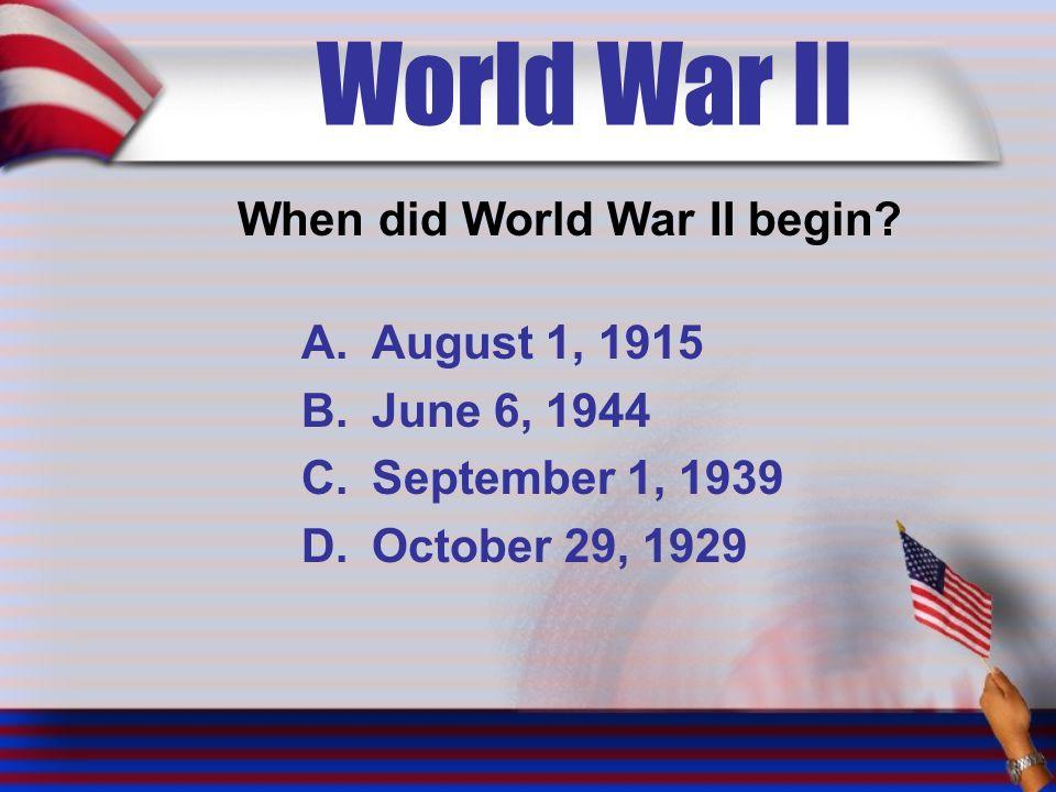 World War II When did World War II begin.