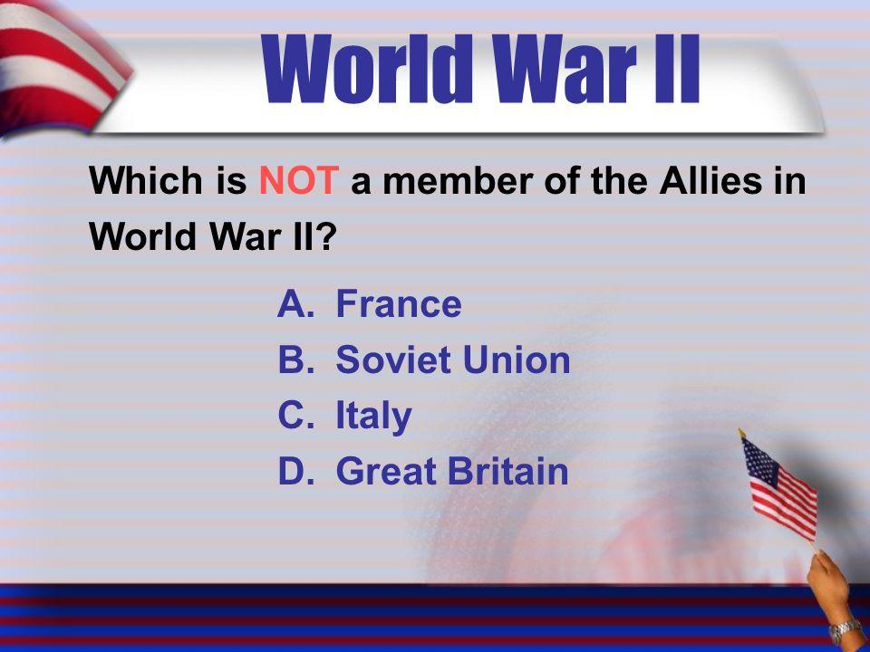 World War II Which is NOT a member of the Allies in World War II.