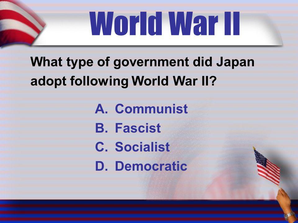 World War II What type of government did Japan adopt following World War II.
