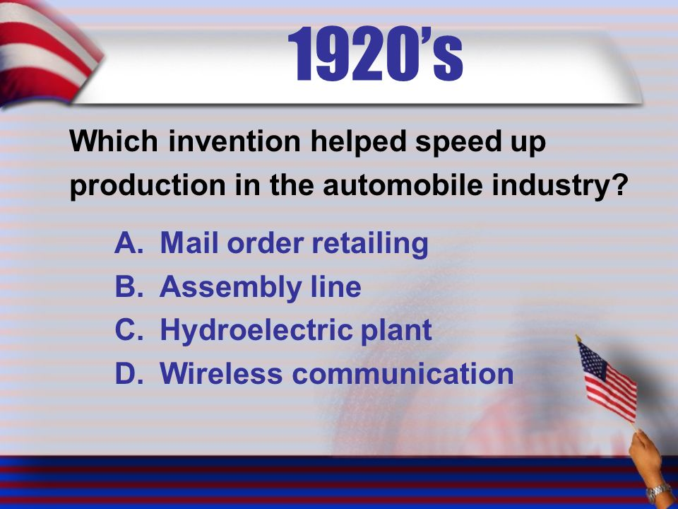 1920's Which invention helped speed up production in the automobile industry.