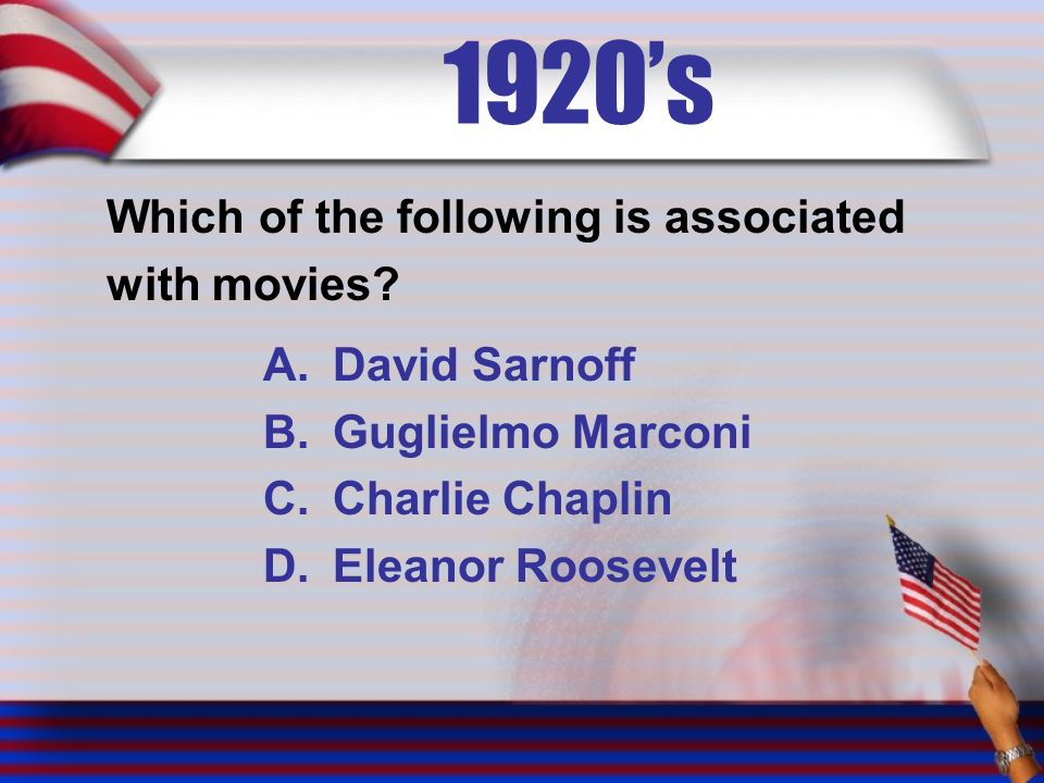 1920's Which of the following is associated with movies.