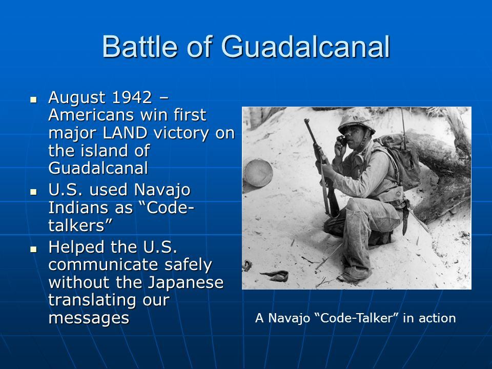 Battle of Guadalcanal August 1942 – Americans win first major LAND victory on the island of Guadalcanal August 1942 – Americans win first major LAND victory on the island of Guadalcanal U.S.
