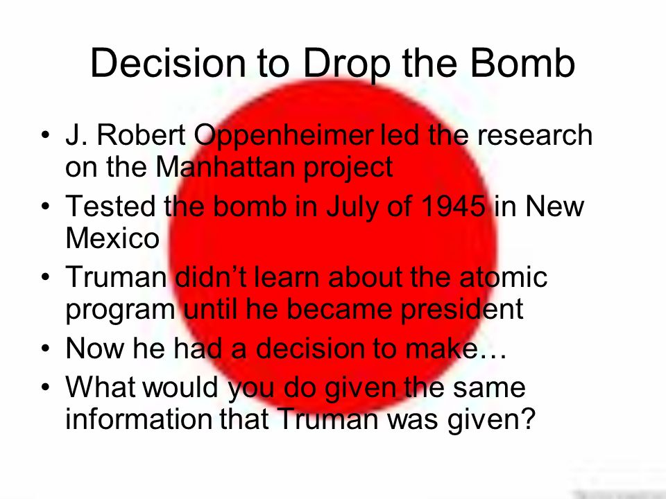 Decision to Drop the Bomb J.