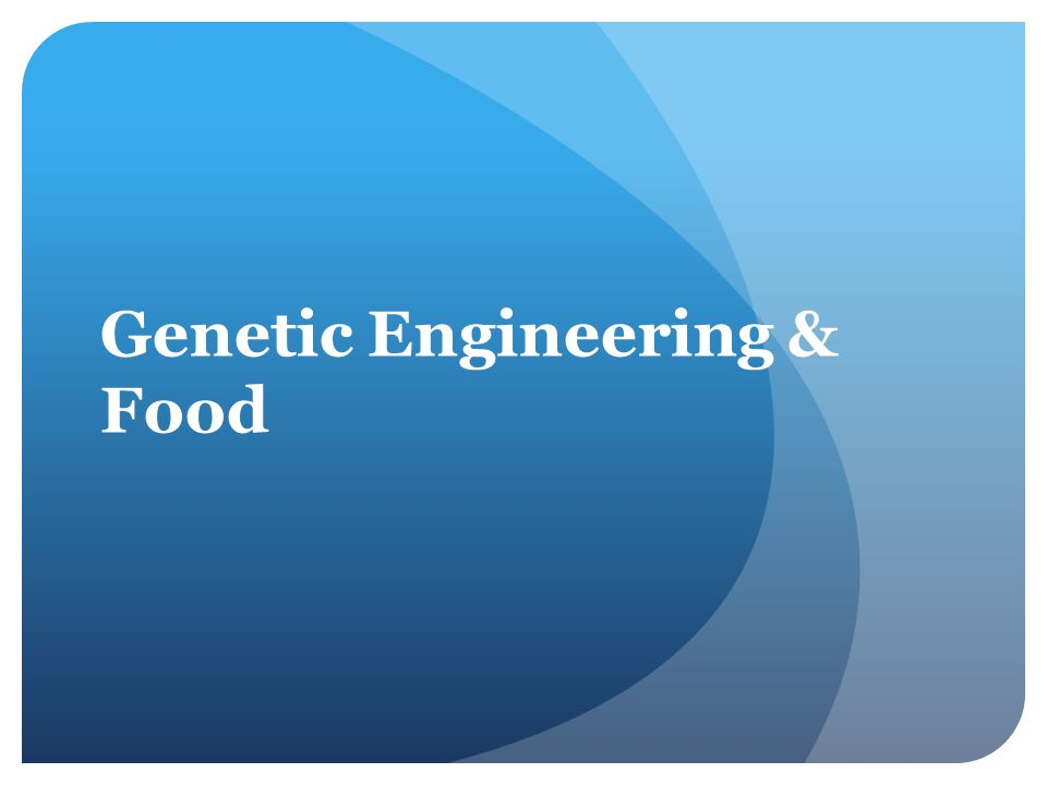 Genetic Engineering & Food