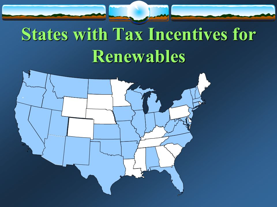 States with Tax Incentives for Renewables.