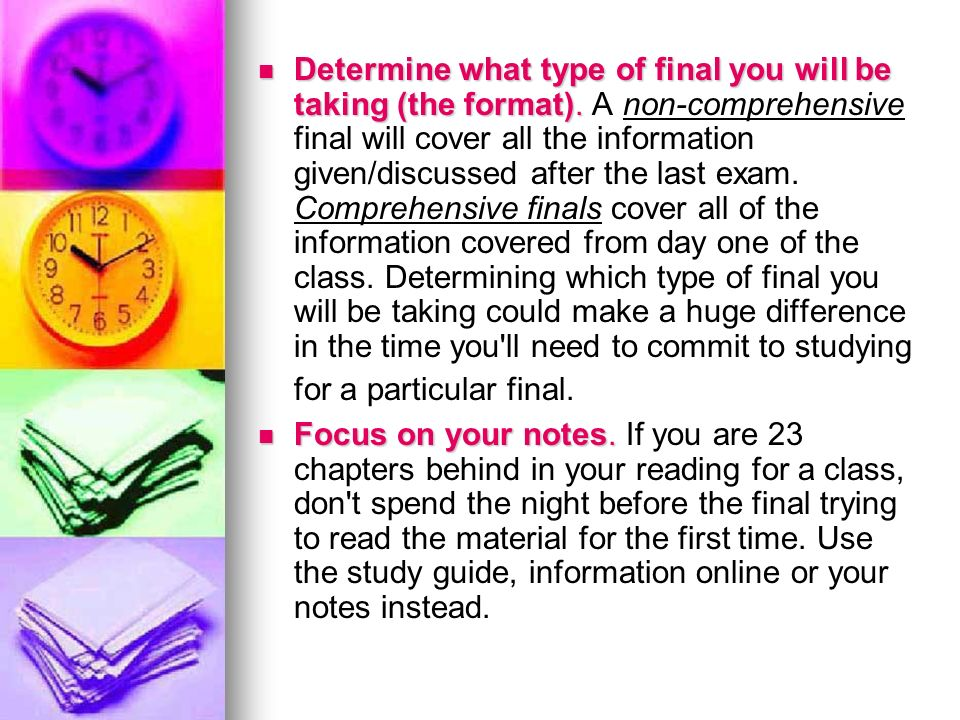 Determine what type of final you will be taking (the format).