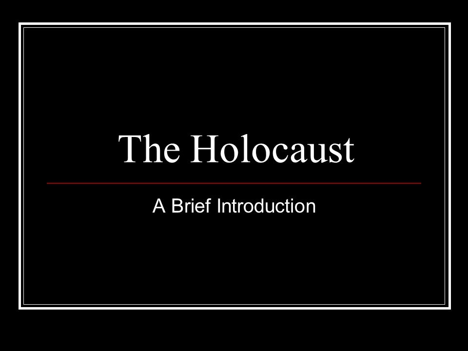 The Holocaust A Brief Introduction