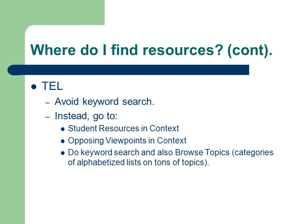 Where do I find resources. (cont). TEL – Avoid keyword search.